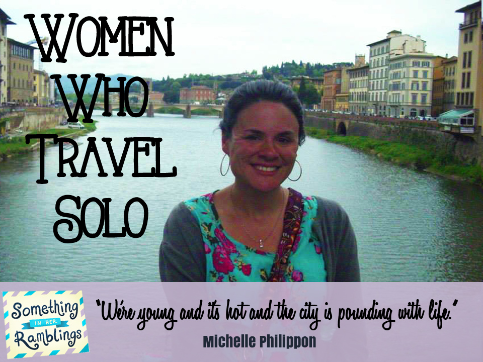 Women Who Travel Solo: Michelle Philippon