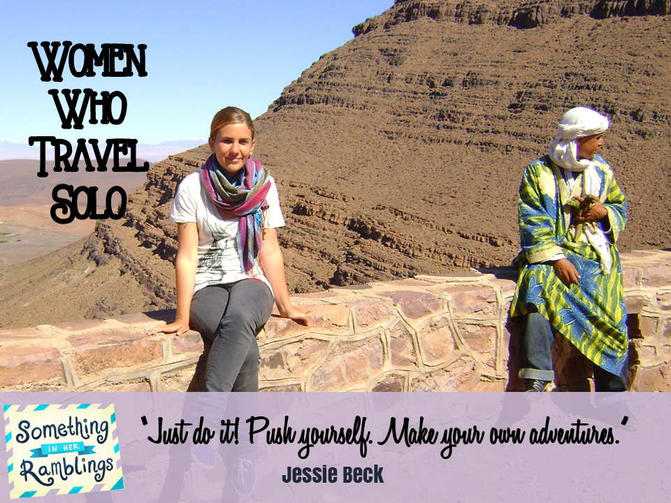 Women Who Travel Solo: A Solo Trip to Morocco With Jessie Beck