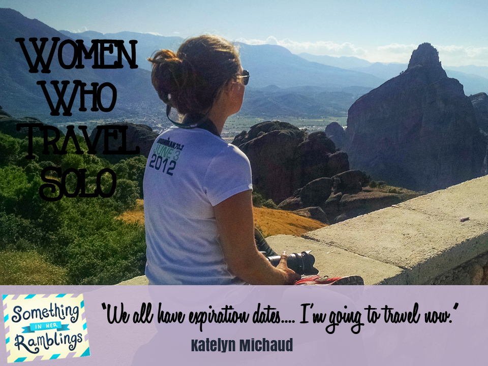 women who travel solo Katelyn Michaud