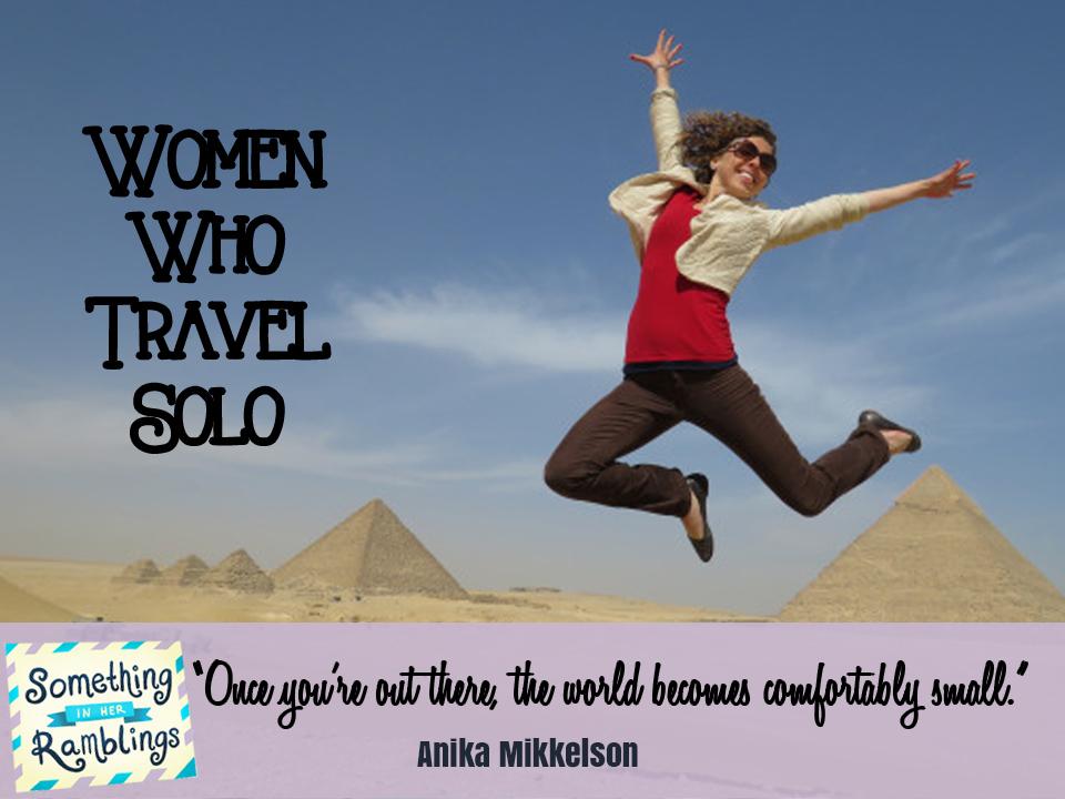 women who travel solo Anika Mikkelson