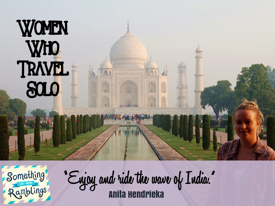 Women Who Travel Solo: Solo Travel in India with Anita Hendrieka