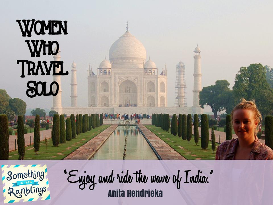 Women Who Travel Solo: Solo Travel in India with Anita Hendrieka
