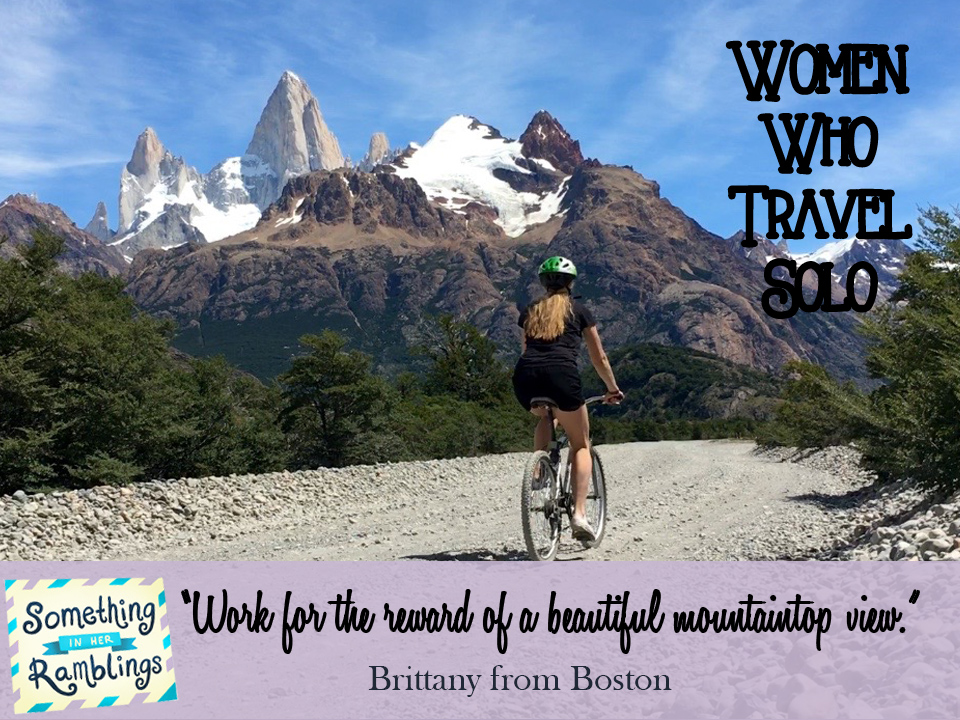 Women Who Travel Solo: Solo Travel in Patagonia With Brittany From Boston
