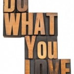 Are You Doing What You Really Love?