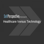Healthcare Versus Technology [PODCAST]