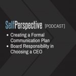 Formal Communication Plans & Board Responsibility in Choosing a CEO [PODCAST]