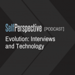 Evolution: Interviews  and Technology [PODCAST]