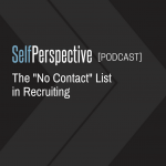 The No Contact List in Recruiting [PODCAST]