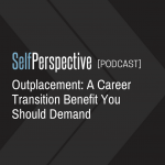 Outplacement: A Career Transition Benefit You Should Demand