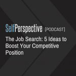 The Job Search: 5 Ideas to Boost Your Competitive Position