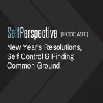 New Year's Resolutions, Self Control & Finding Common Ground [PODCAST]