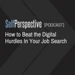 How to Beat the Digital Hurdles In Your Job Search [PODCAST]