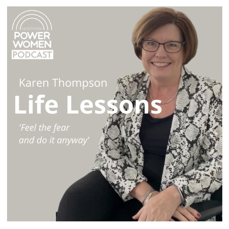 Northern Power Women - Life Lessons with Karen Thompson