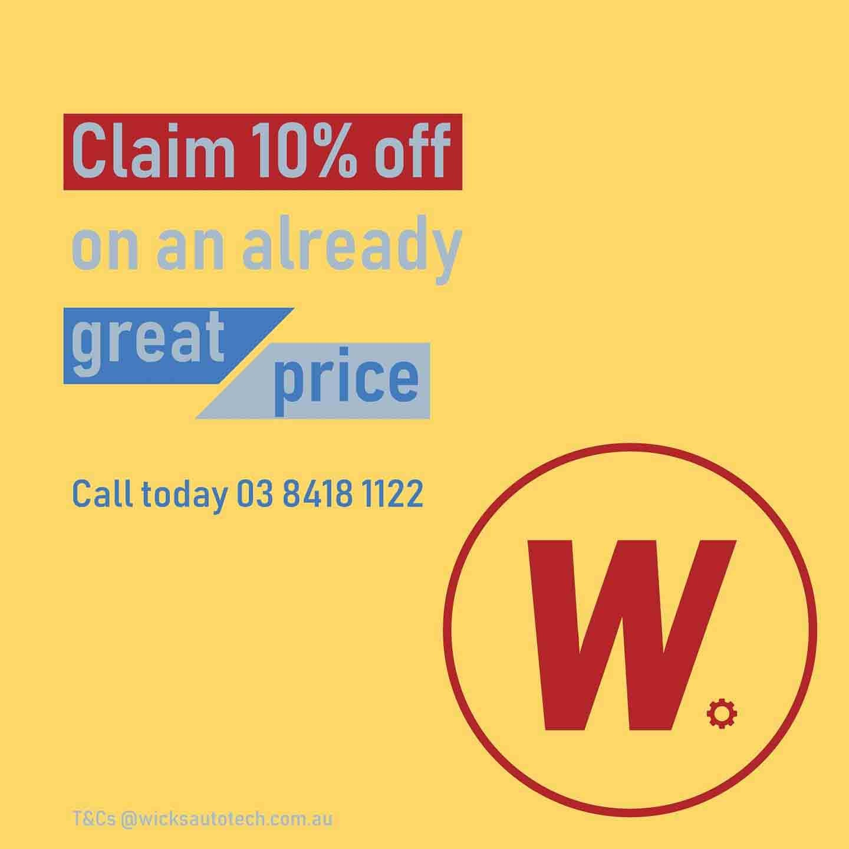 Wicks Auto Tech claim 10% off on already great price benefits promo