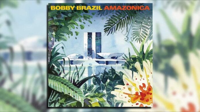 Bobby Brazil's Amazonica album cover - Connect Brazil