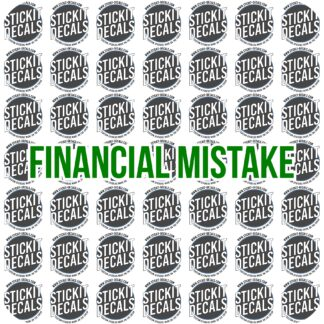 Financial Mistake car Decal Sticker