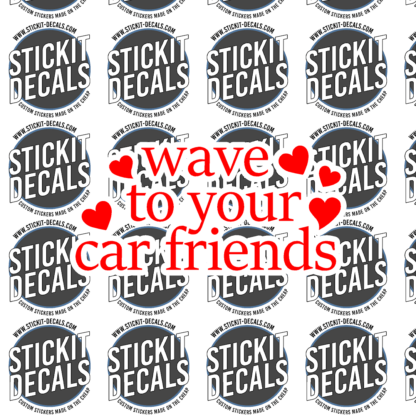 Wave to your car friends basic decal sticker