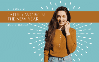 Ep. 2 | Faith and Work in the New Year