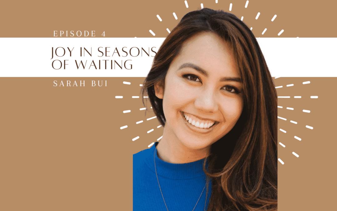 Ep. 4 | Joy in Seasons of Waiting
