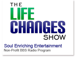 Life Changes Show
