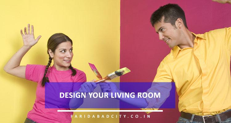 Design Your Living Room Tips & Trick
