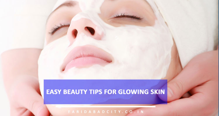 Easy Beauty Tips for Glowing Skin