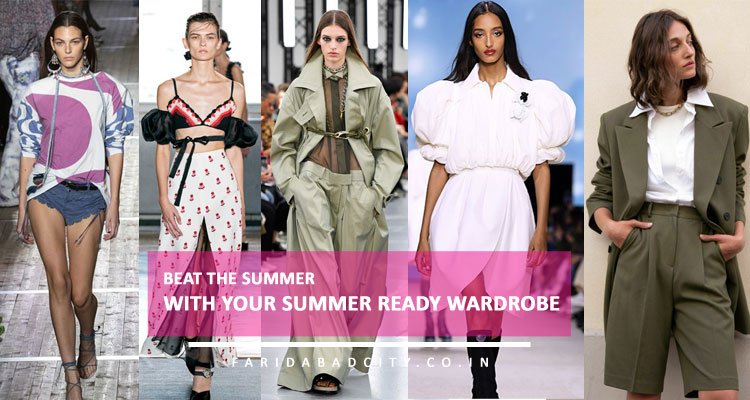 Beat The Summer With Your Summer Ready Wardrobe