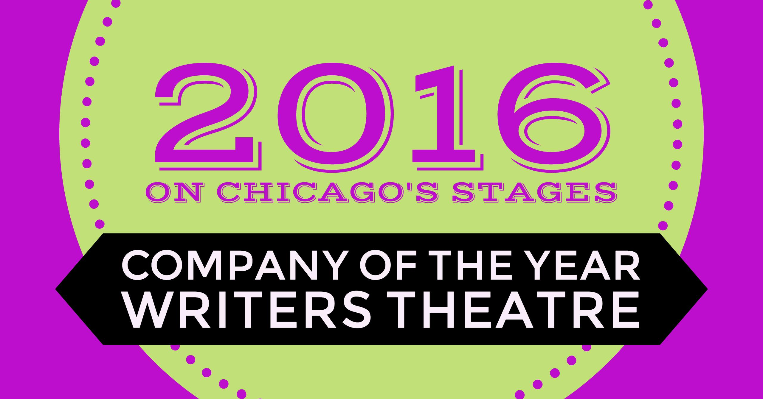 2016 Company of the Year: Writers Theatre