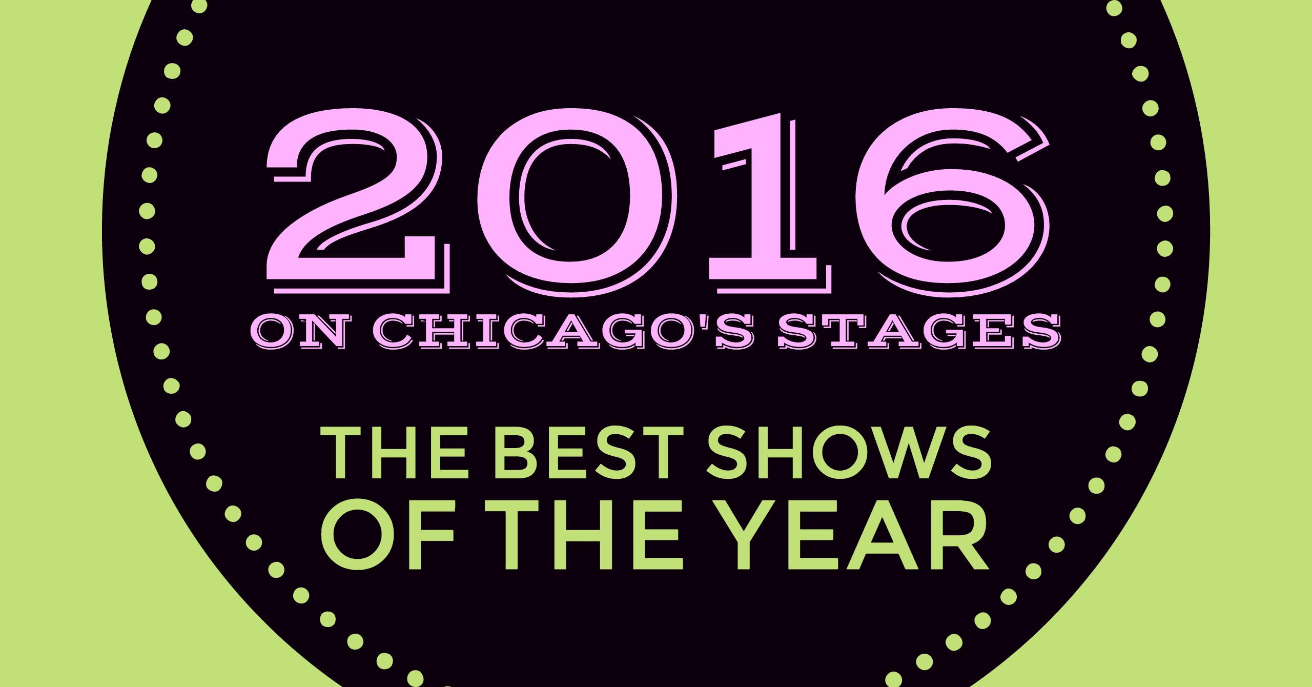 Chicago's Best Shows of 2016