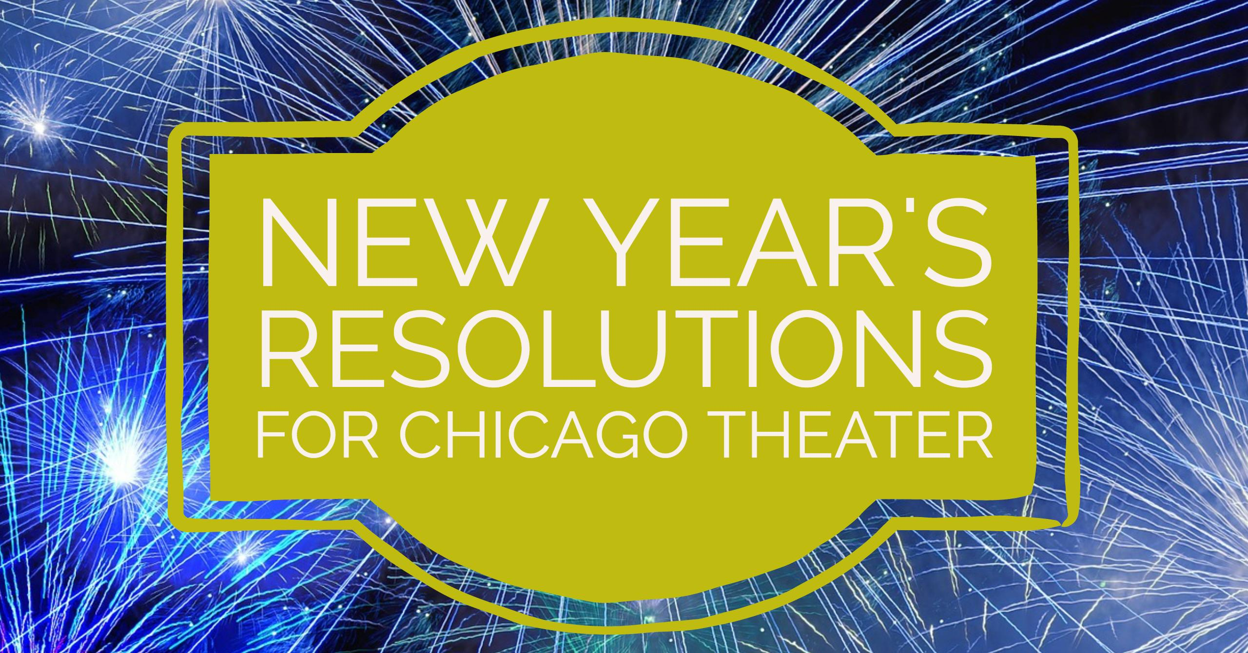 New Year's Resolutions for Chicago Theater