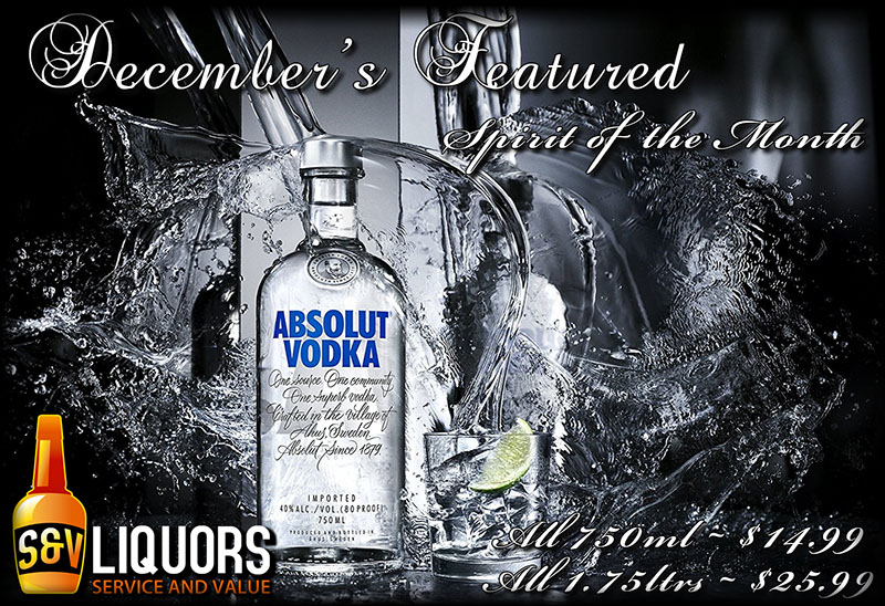 Absolut Vodka - December's Featured Spirit of the Month at S&V Liquors