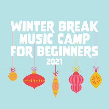 Winter Break Music Camp For Beginners 2021