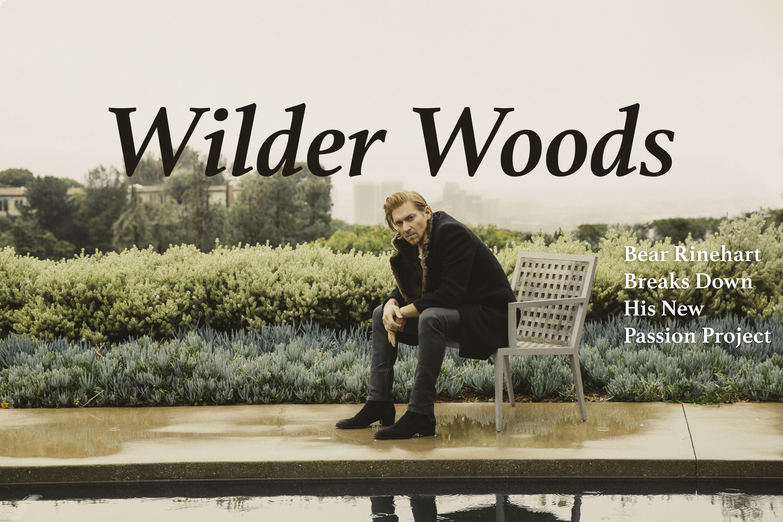 Wilder Woods Interview with Bear Rinehart