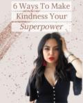 AZARAM | 6 Ways to Make Kindness Your Superpower