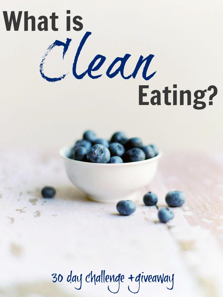 What is clean eating? Do you have picky eaters? or not sure you can commit to a restrictive meal plan? Clean eating may be your answer!! 30 day Challenge and giveaway!!