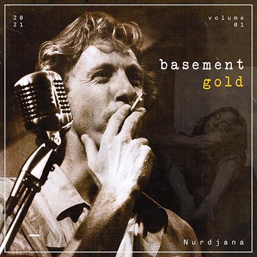 Nurdjana-Basement-Gold-Volume-1-Album-Cover-500