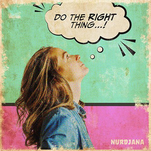 Nurdjana-2-Do-The-Right-Thing-Web-500