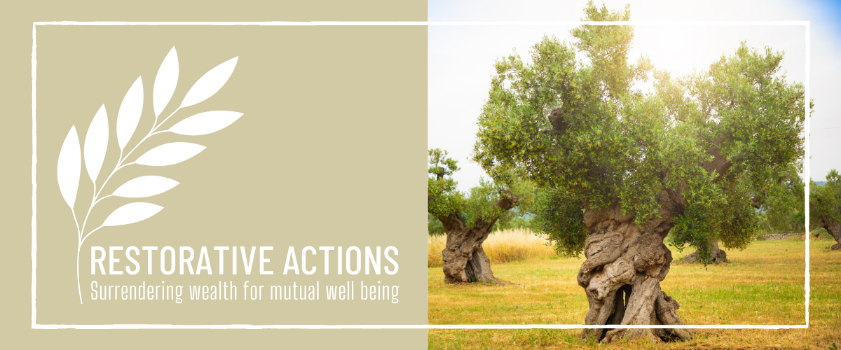Restorative Actions: Surrendering wealth for mutual well being