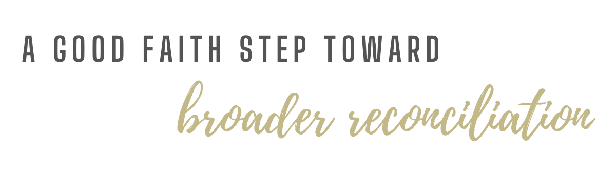 A good faith step toward broader reconciliation.