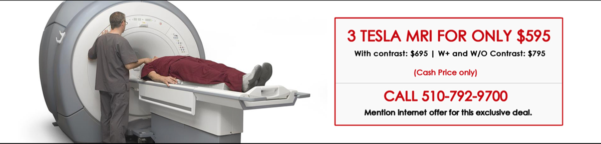 3 Tesla MRI For only $595 - Call 510-792-9700 - Cash Price Only
