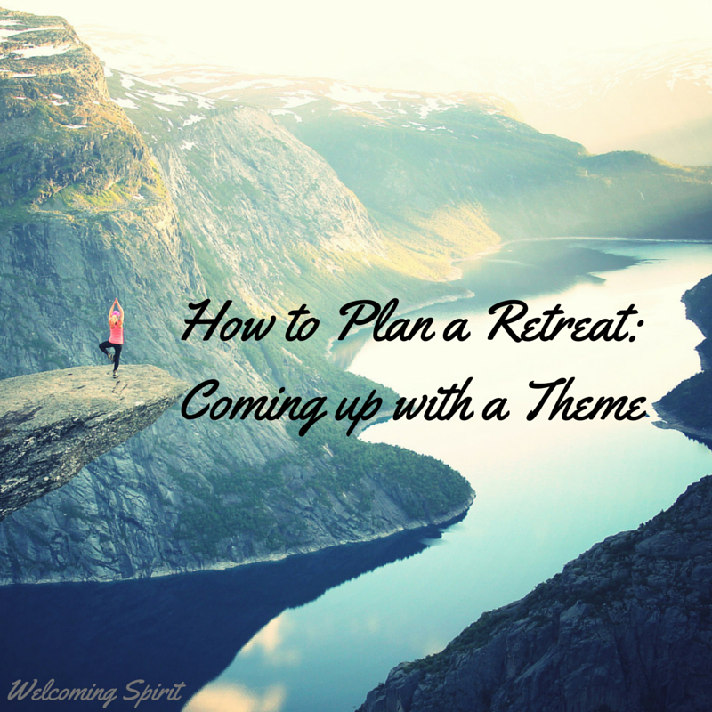 How to Plan a Retreat: Coming up with a Theme