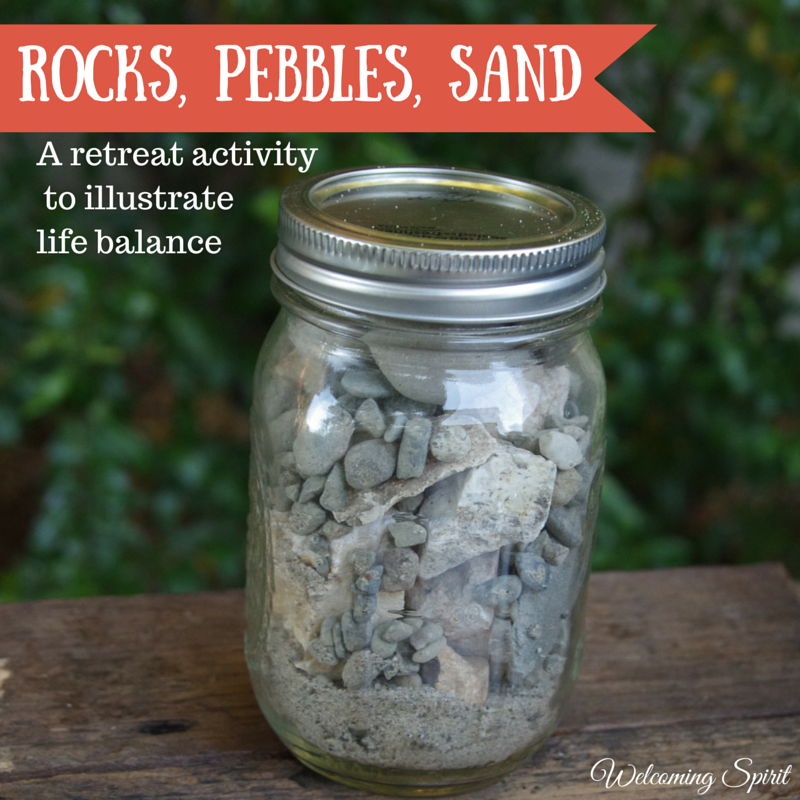 Retreat Activity: Rocks, Pebbles, Sand