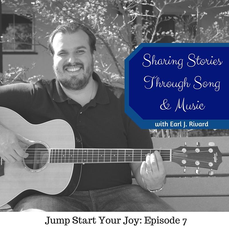 Musician Earl Rivard on Jump Start Your Joy Podcast