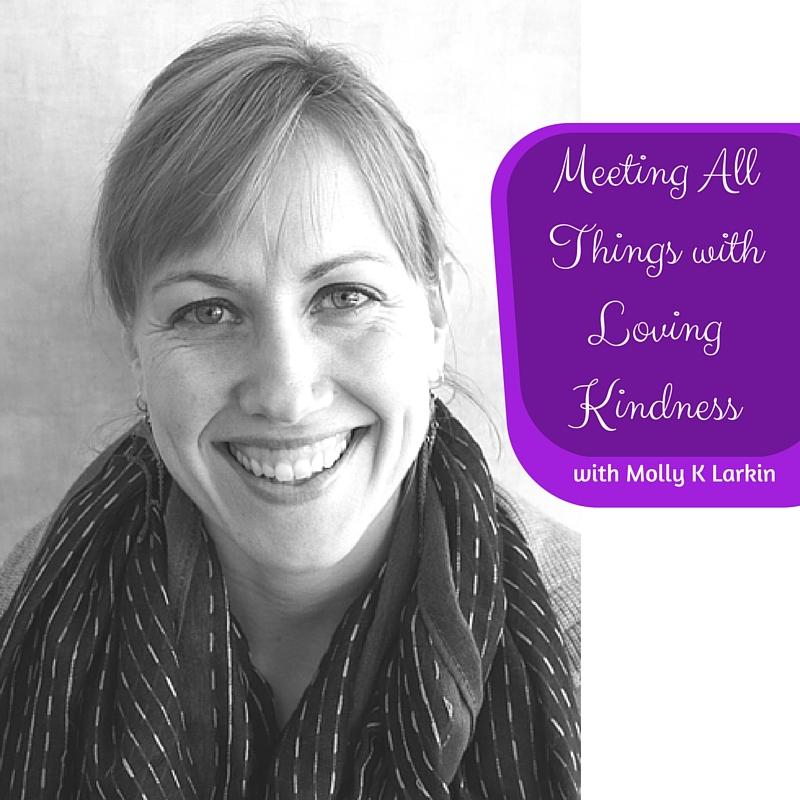 Molly Larkin Meeting Addiction with Loving Kindness