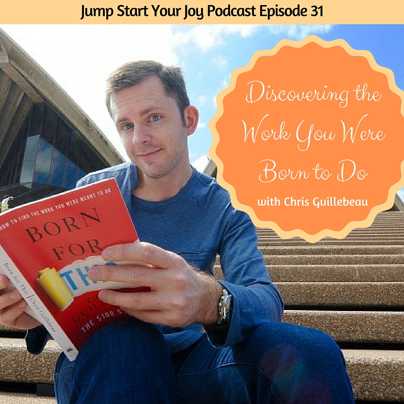 Chris Guillebeau on Work You Were Born to Do