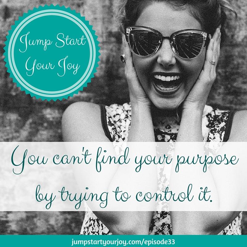When Joy Meets Purpose on Jump Start Your Joy