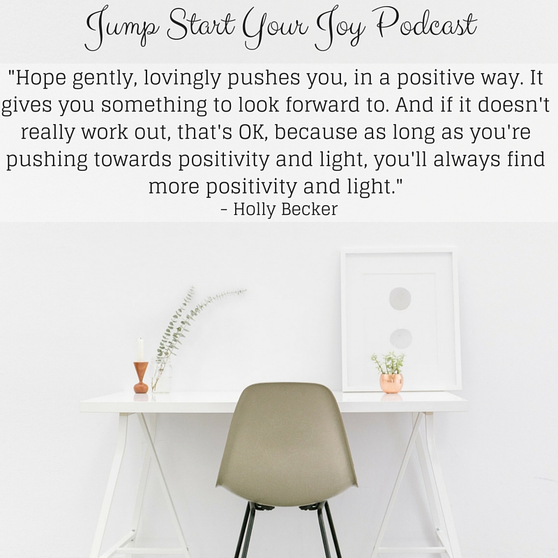 Holly Becker on Finding Your Voice with Hope and Positivity on Jump Start Your Joy