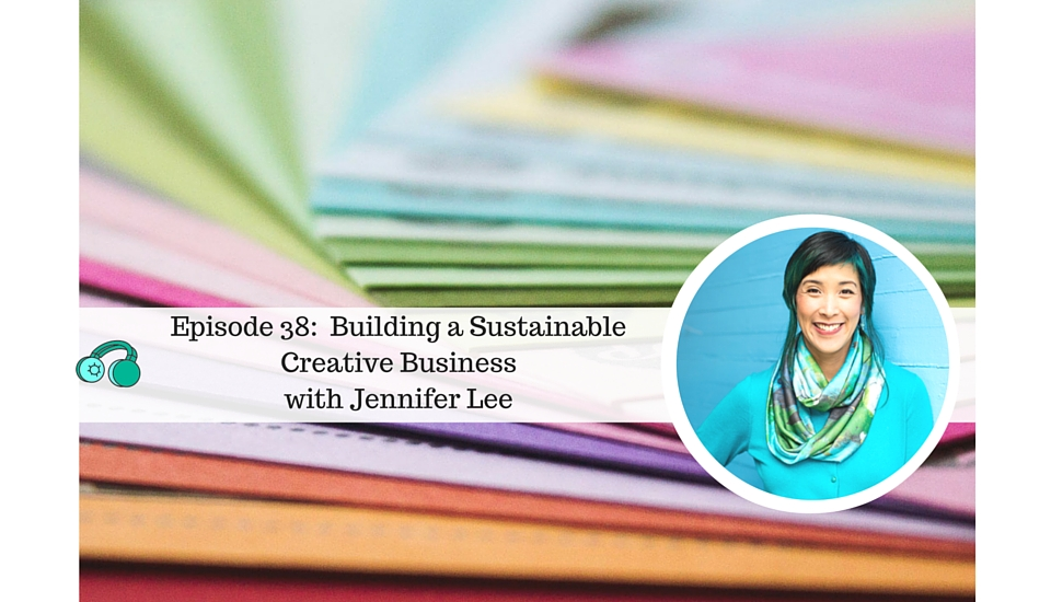 Jennifer Lee on Building a Sustainable Creative Business. A great interview on Jump Start Your Joy. Listen now or Pin for later.