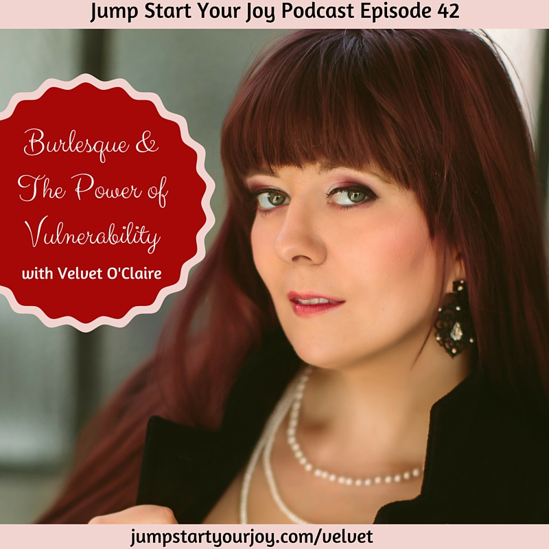 Burlesque and the Power of Vulnerability with Velvet O'Claire