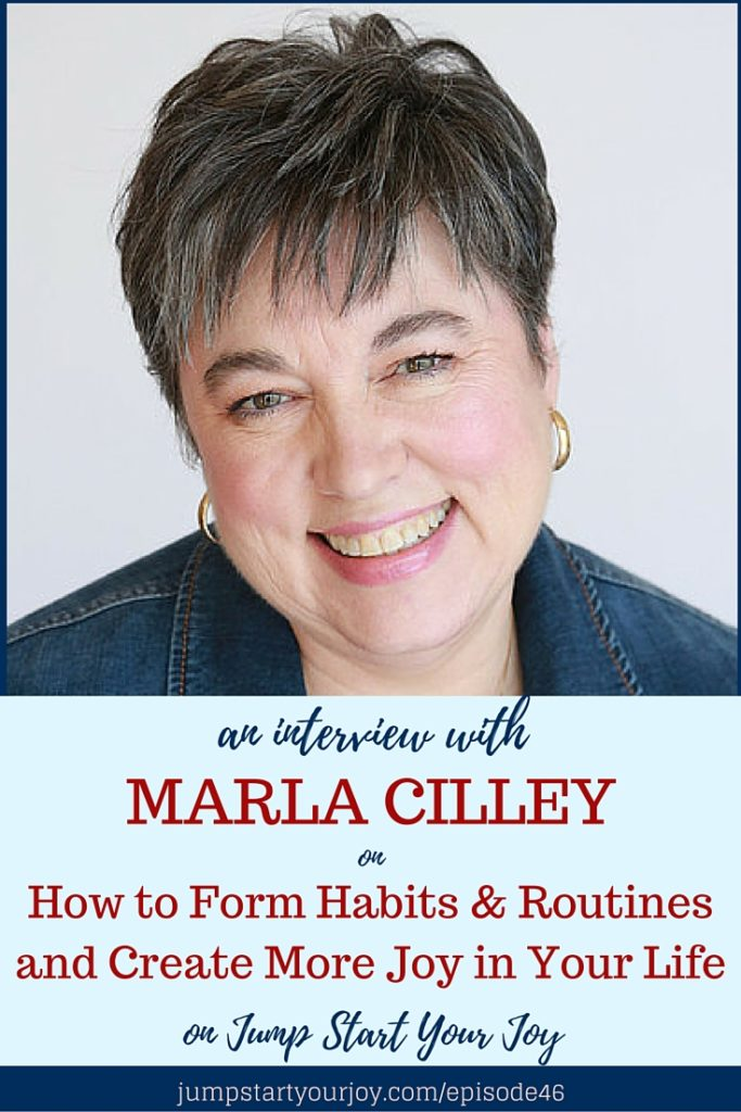 How to Form Habits and Routines to Create More Joy in Your Life -an interview with Flylady Marla Cilley. Pin to save or click to listen now. www.jumpstartyourjoy.com